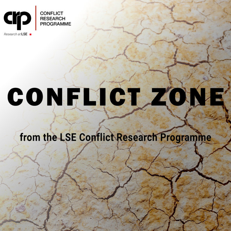 New podcast series from LSE Conflict Research Programme