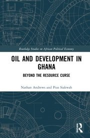 Oil and Development in Ghana: Beyond the Resource Curse