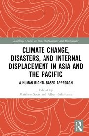 Climate Change, Disasters, and Internal Displacement in Asia and the Pacific: A Human Rights-Based Approach