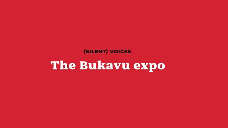Knowledge Production in the Global South: launching the (Silent) Voices: Bukavu Expo