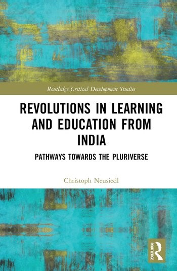 Revolutions in Learning and Education from India: Pathways towards the Pluriverse