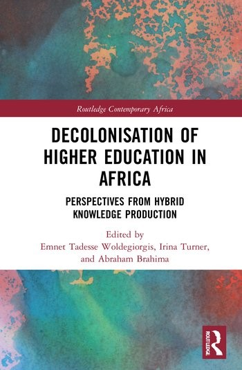 Decolonisation of Higher Education in Africa:  Perspectives from Hybrid Knowledge Production