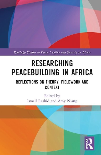 Researching Peacebuilding in Africa: Reflections on Theory, Fieldwork and Context