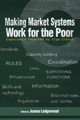 Making Market Systems Work for the Poor: Experience inspired by Alan Gibson