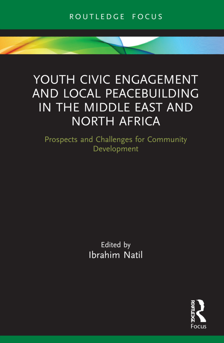Youth Civic Engagement and Local Peacebuilding in the Middle East and North Africa:  Prospects and Challenges for Community Development